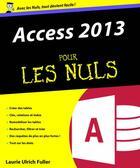 Couverture du livre « Access 2013 pour les nuls » de Ken Cook et Laurie Ulrich Fuller aux éditions First Interactive