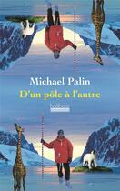 Couverture du livre « D'un pôle à l'autre » de Michael Palin aux éditions Hoebeke