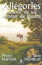 Couverture du livre « Allégories, amour de soi amour, amour des autres » de Michel Dufour aux éditions Jcl