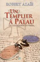 Couverture du livre « Un Templier A Palau » de Robert Azais aux éditions T.d.o
