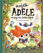 Couverture du livre « Mortelle Adèle HORS-SERIE ; au pays des contes défaits » de Mr Tan et Diane Le Feyer aux éditions Tourbillon