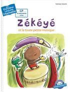 Couverture du livre « Mes premières lectures ; Zékéyé et la toute petite musique » de Nathalie Dieterle aux éditions Hachette Enfants