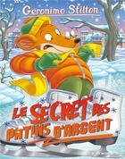 Couverture du livre « Géronimo Stilton T.84 ; le secret des patins d'argent » de Geronimo Stilton aux éditions Albin Michel