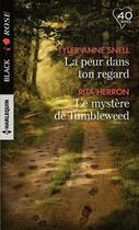 Couverture du livre « La peur dans ton regard ; le mystère de Tumbleweed » de Rita Herron et Tyler Anne Snell aux éditions Harlequin