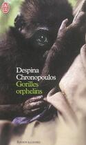 Couverture du livre « Gorilles Orphelins » de Despina Chronopoulos aux éditions J'ai Lu