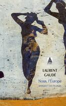 Couverture du livre « Nous, l'Europe : banquet des peuples » de Laurent Gaudé aux éditions Actes Sud