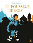 Couverture du livre « Pousseur de bois » de Frederic Marais aux éditions Hongfei