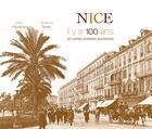 Couverture du livre « Nice ; il y a 100 ans ; en cartes postales anciennes » de Fabienne Texier et Jean Higueras aux éditions Patrimoines & Medias