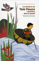 Couverture du livre « Les histoires de Tom Pouce racontées dans le monde » de Gilles Bizouerne et Charlotte Des Ligneris et Fabienne Morel aux éditions Syros