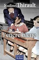 Couverture du livre « À l'encre bleue » de Nadine Thirault aux éditions De Boree
