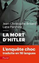 Couverture du livre « La mort d'Hitler » de Jean-Christophe Brisard et Lana Parshina aux éditions Pluriel