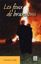 Couverture du livre « Les feux de Brandons » de Henriette Landry aux éditions Editions Sutton