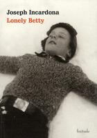 Couverture du livre « Lonely Betty » de Joseph Incardona aux éditions Finitude