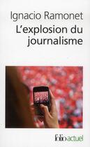 Couverture du livre « L'explosion du journalisme ; des médias de masse à la masse de médias » de Ignacio Ramonet aux éditions Gallimard