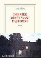 Couverture du livre « Dernier arrêt avant l'automne » de Rene Fregni aux éditions Gallimard