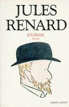 Couverture du livre « Jules renard - journal » de Jules Renard aux éditions Robert Laffont