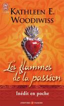 Couverture du livre « Les flammes de la passion » de Kathleen E. Woodiwiss aux éditions J'ai Lu