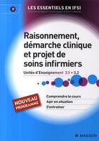 Couverture du livre « Raisonnement, démarche clinique et projet de soins infirmiers ; UE 3.1 et 3.2 » de Katy Le Neures et Carole Siebert aux éditions Elsevier-masson