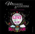 Couverture du livre « Messages et citations - a colorier et a encadrer ! » de  aux éditions Dessain Et Tolra