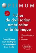 Couverture du livre « Fiches de civilisation américaine et britannique (3e édition) » de Fabien Fichaux et Cecile Loubignac et Claude Loubignac et Linda Martz aux éditions Ellipses Marketing