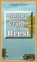 Couverture du livre « Soupe de crabes à Brest » de Christophe Chaplais aux éditions Bargain