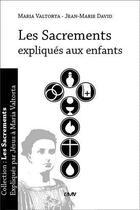 Couverture du livre « Les sacrements expliqués aux enfants » de Maria Valtorta aux éditions R.a. Image