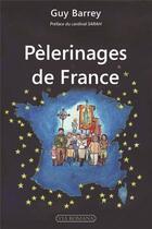 Couverture du livre « Pèlerinages de France » de Guy Barrey aux éditions Via Romana