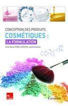 Couverture du livre « Conception des produits cosmétiques : la formulation » de Anne-Marie Pense-Lheritier aux éditions Tec Et Doc
