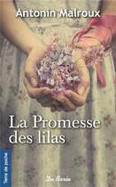 Couverture du livre « La promesse des lilas » de Antonin Malroux aux éditions De Boree