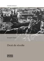 Couverture du livre « Droit de révolte » de Jacques Fasel aux éditions D'en Bas
