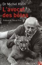 Couverture du livre « L'avocat des bêtes » de Michel Klein aux éditions Anne Carriere