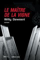 Couverture du livre « Le maître de la vigne » de Willy Deweert aux éditions Mols
