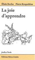 Couverture du livre « La joie d'apprendre » de Federico Ferretti et Alexandre Collier aux éditions Heros Limite