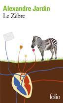 Couverture du livre « Le zebre » de Alexandre Jardin aux éditions Gallimard