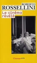 Couverture du livre « Le cinéma révélé » de Roberto Rossellini aux éditions Flammarion
