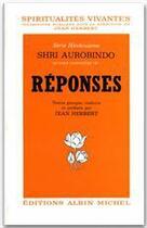Couverture du livre « Réponses » de Shri Aurobindo aux éditions Albin Michel
