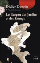 Couverture du livre « Le bureau des jardins et des étangs » de Didier Decoin aux éditions Stock