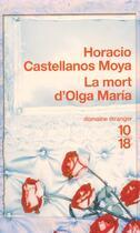 Couverture du livre « La mort d'olga maria » de Castellanos Moya H. aux éditions 10/18