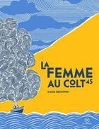 Couverture du livre « La femme au colt 45 » de Marie Redonnet aux éditions Le Tripode