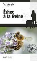 Couverture du livre « Échec a la reine » de V. Valeix aux éditions Palemon