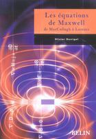 Couverture du livre « Les Equations De Maxwell » de Olivier Darrigol aux éditions Belin