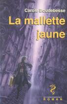 Couverture du livre « La mallette jaune » de Carole Boudebesse aux éditions Glyphe