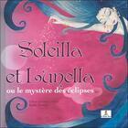 Couverture du livre « Soleilla et Lunella ou le mystère des éclipses » de Emilie Dedieu et Celine Lamour-Crochet aux éditions Le Lutin Malin