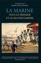 Couverture du livre « La Marine sous le Premier et le Second Empire » de Jacques-Olivier Boudon aux éditions Spm Lettrage