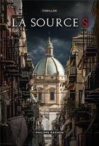 Couverture du livre « La source S » de Philippe Raxhon aux éditions Librinova