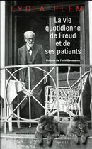 Couverture du livre « La vie quotidienne de Freud et de ses patients » de Lydia Flem aux éditions Seuil