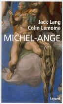 Couverture du livre « Michel-Ange » de Jack Lang et Coli Lemoine aux éditions Fayard
