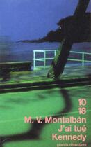 Couverture du livre « J'Ai Tue Kennedy » de Manuel Vasquez Montalban aux éditions 10/18