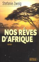 Couverture du livre « Nos reves d'afrique » de Stefan Zweig aux éditions Rocher