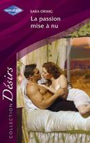 Couverture du livre « La Passion Mise A Nu » de Sara Orwig aux éditions Harlequin